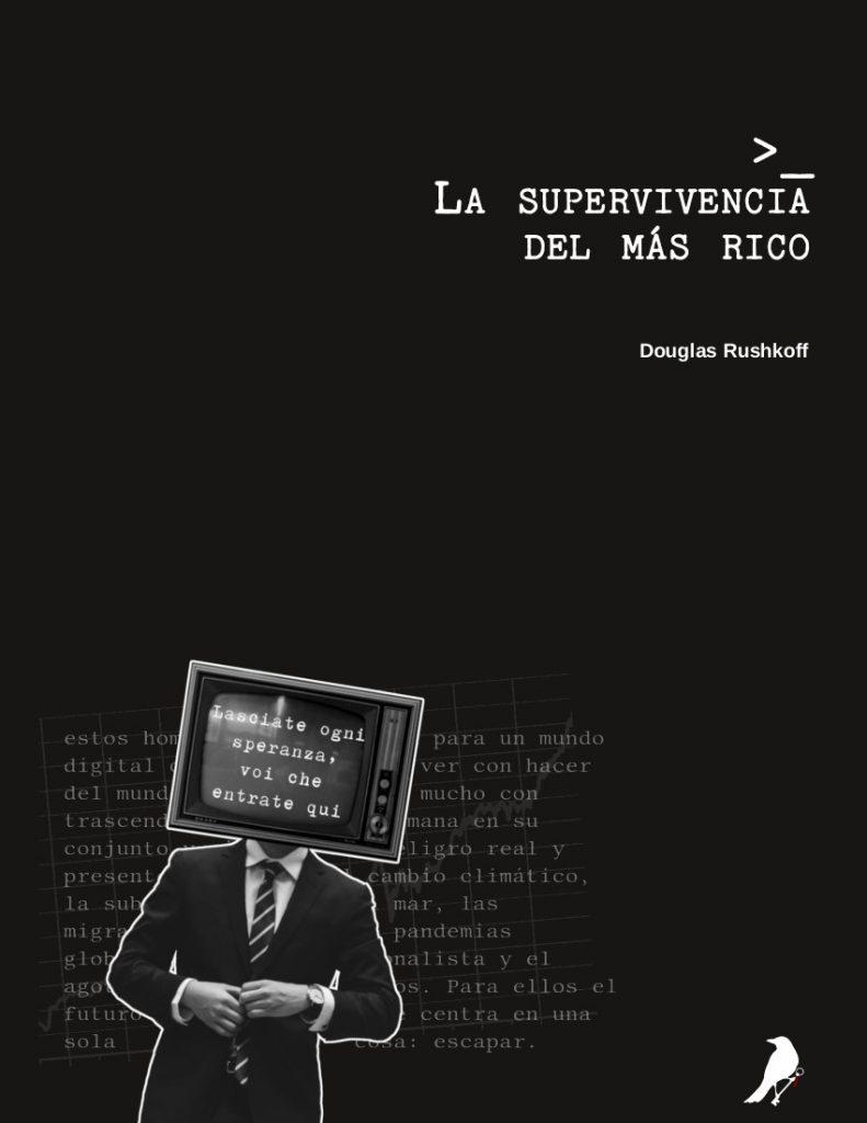 Rushkoff La supervivencia del más rico